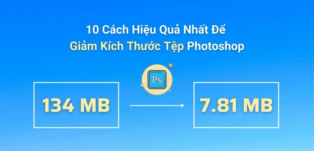 10 Cach Hieu Qua Nhat De Giam Kich Thuoc Tep Photoshop 1
