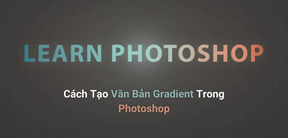 Cach Tao Van Ban Gradient Trong Photoshop