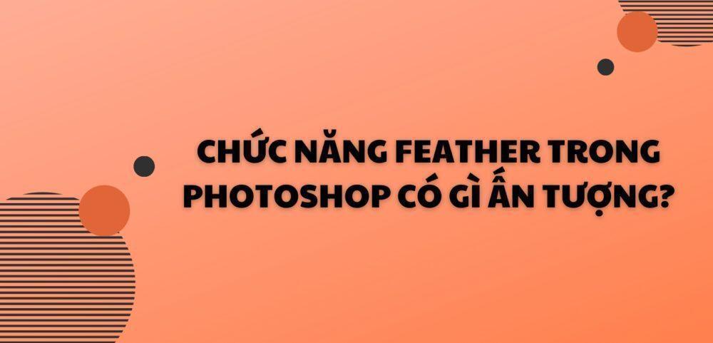 Chuc nang feather trong photoshop co gi an tuong