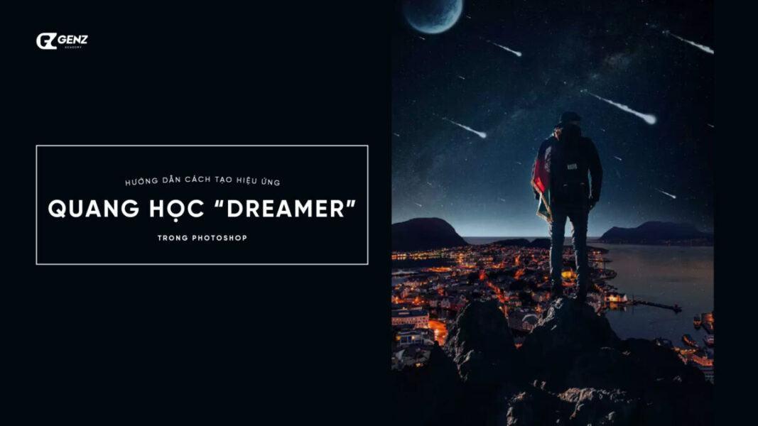 Huong Dan Cach Tao Hieu Ung Quang Hoc Dreamer Trong Photoshop scaled