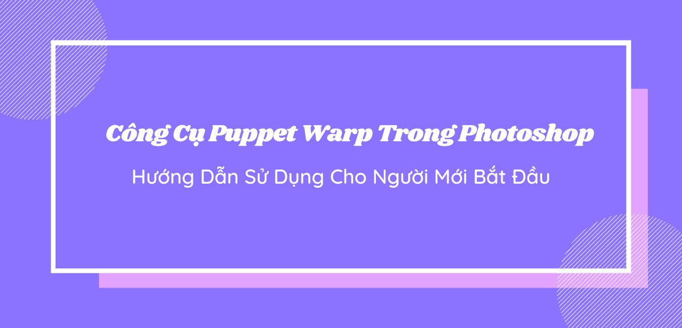 cong cu puppet warp