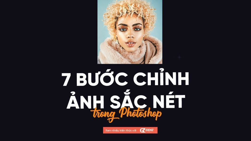 7 buoc chinh anh sac net trong photoshop