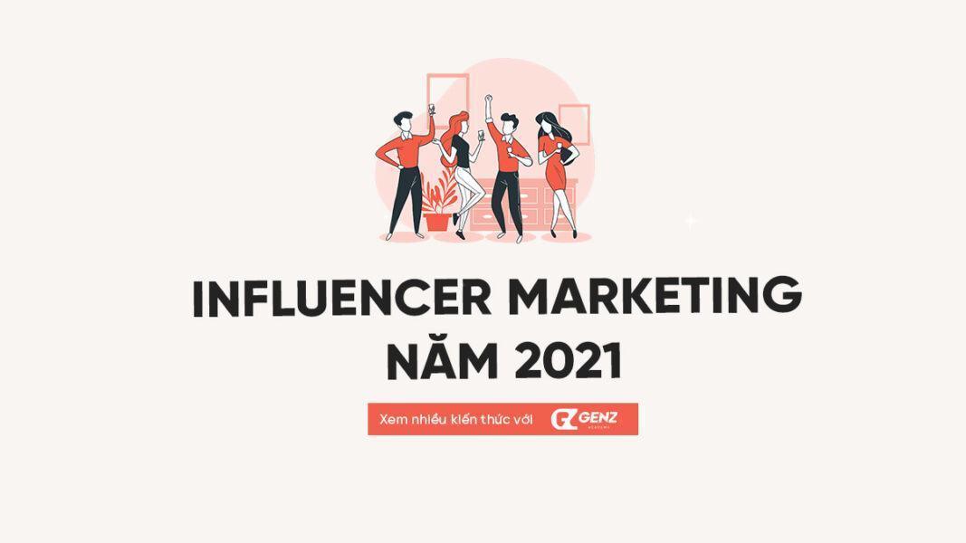 Influencer marketing nam 2021