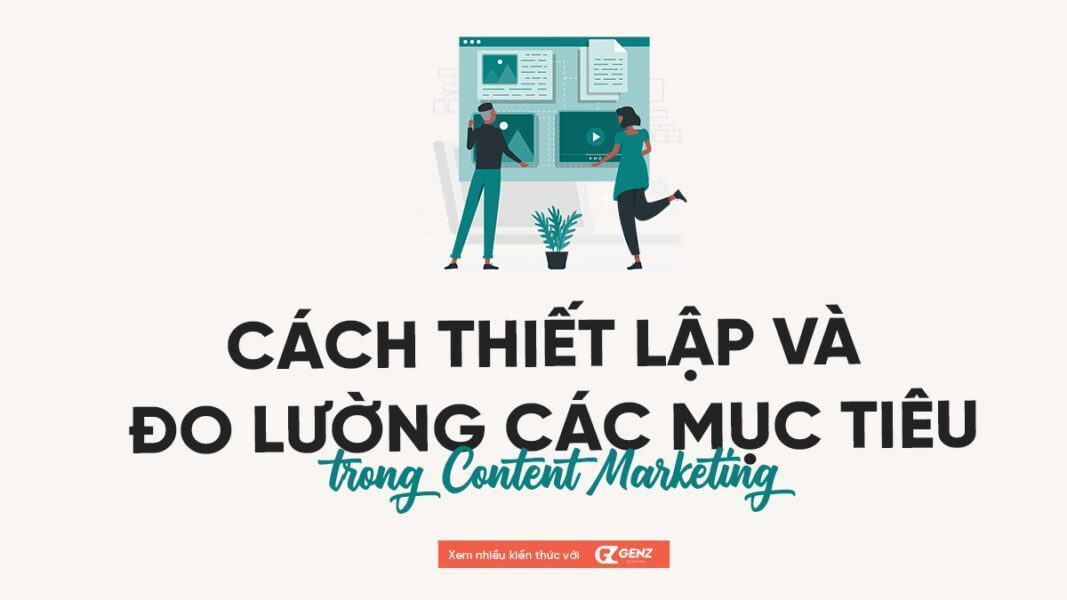cach thiet lap va do luong cac muc tieu hieu qua trong content marketeing