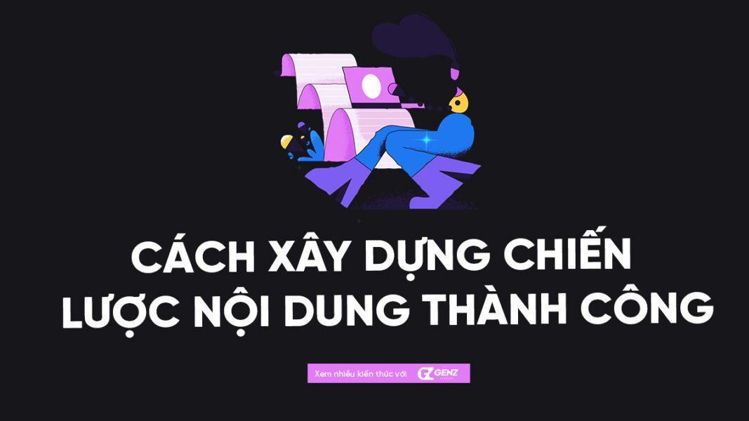 cach xay dung chien luoc noi dung thanh cong