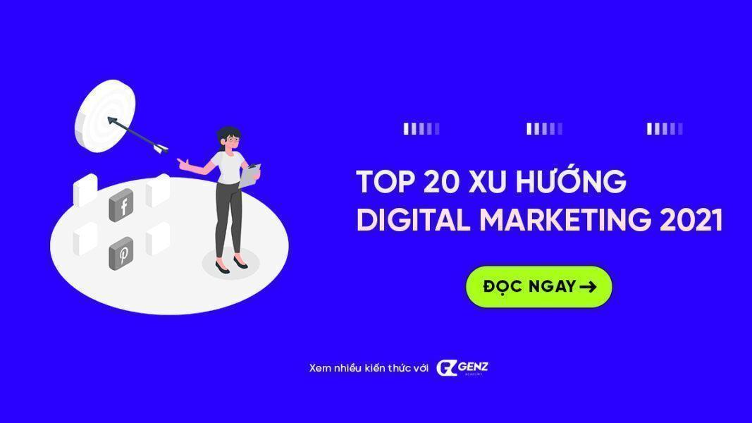 top 20 xu huong digital marketing 2021