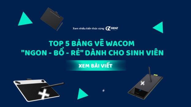 top 5 bang ve wacom ngon bo re danh cho sinh vien